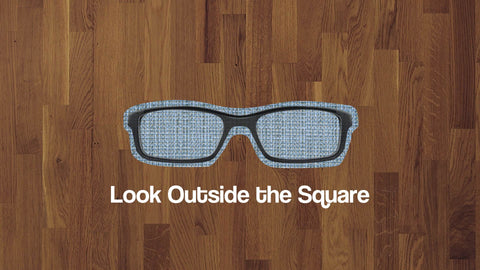 Look Outside the Square