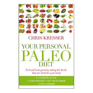 Book - Your Personal Paleo Diet By Chris Kresser (Integrative Medicine Practitioner) - The Healthy Household