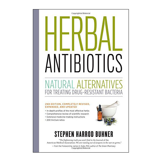 Herbal Antibiotics - Natural Alternatives for Treating Drug-Resistant Bacteria by Stephen Harrod Buhner - The Healthy Household