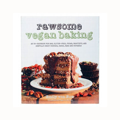 Book - Rawsome Vegan Baking by Emily Von Euw (Raw, Gluten-Free, Vegan Treats!) - The Healthy Household
