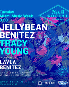 Tuesday March 20th ~ Get Into It with Jellybean Benitez, Tracy Young & Layla Benitez at No. 3 Social #Miami #Wynwood