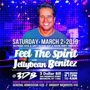Saturday March 2nd Feel The Spirit with Jellybean Benitez at 3DB in Brooklyn