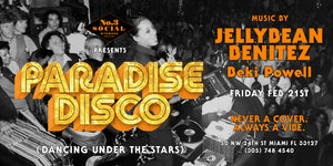 Friday Feb 21st ~ Paradise Disco with Jellybean Benitez at No 3 Social in Miami