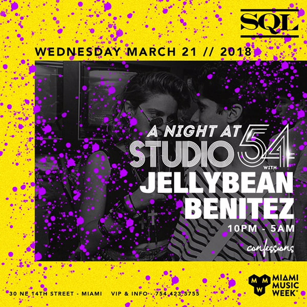 Wednesday March 21st ~ A Night at Studio 54 with Jellybean Benitez @ SQL Miami / Miami Music Week