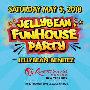 Saturday May 5th in #NYC ~ Jellybean Funhouse Party at Resorts World Casino ~ Limited Advance Reduced Tickets Now On Sale !!!