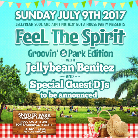 Feel The Spirit w/ Jellybean Benitez ; Groovin In The Park