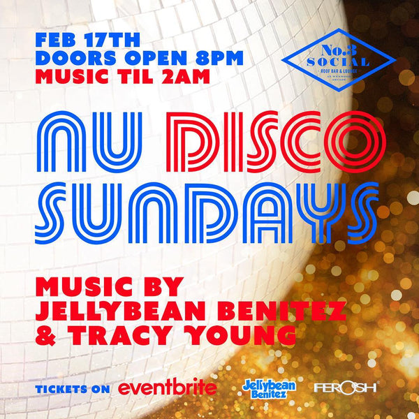 Sunday Feb 17th Nu Disco Sundays with Jellybean Benitez & Tracy Young at No.3 Social in Miami