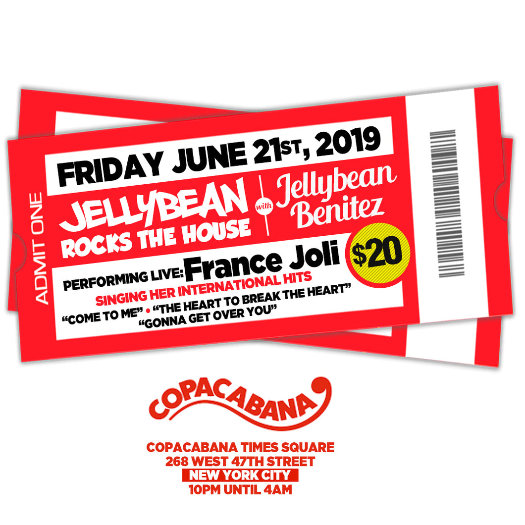 6/21 Jellybean Benitez & France Joli at The Copacabana NYC - $20 Limited Reduced Admission