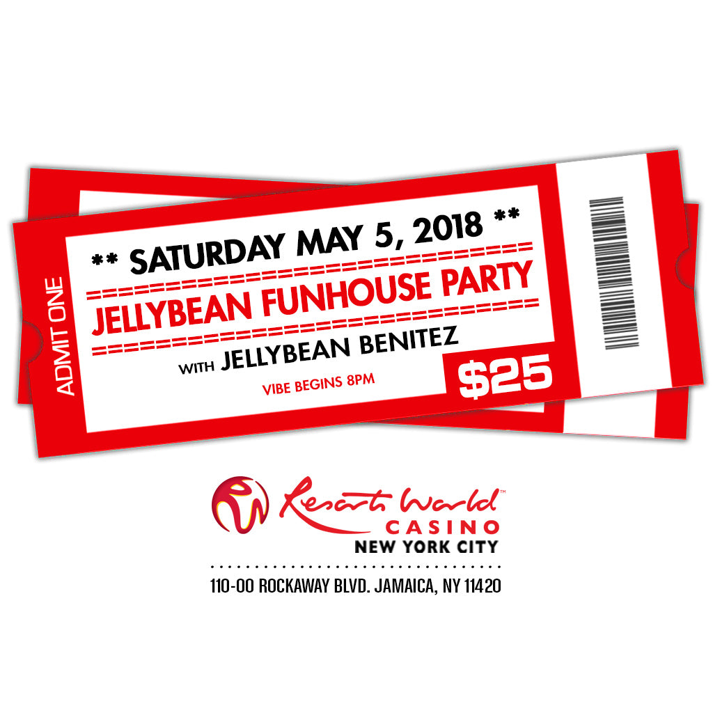 5/5 JELLYBEAN FUNHOUSE PARTY with Jellybean Benitez at Resorts World Casino NYC ~ LIMITED Early Bird General Admission $ 25.00