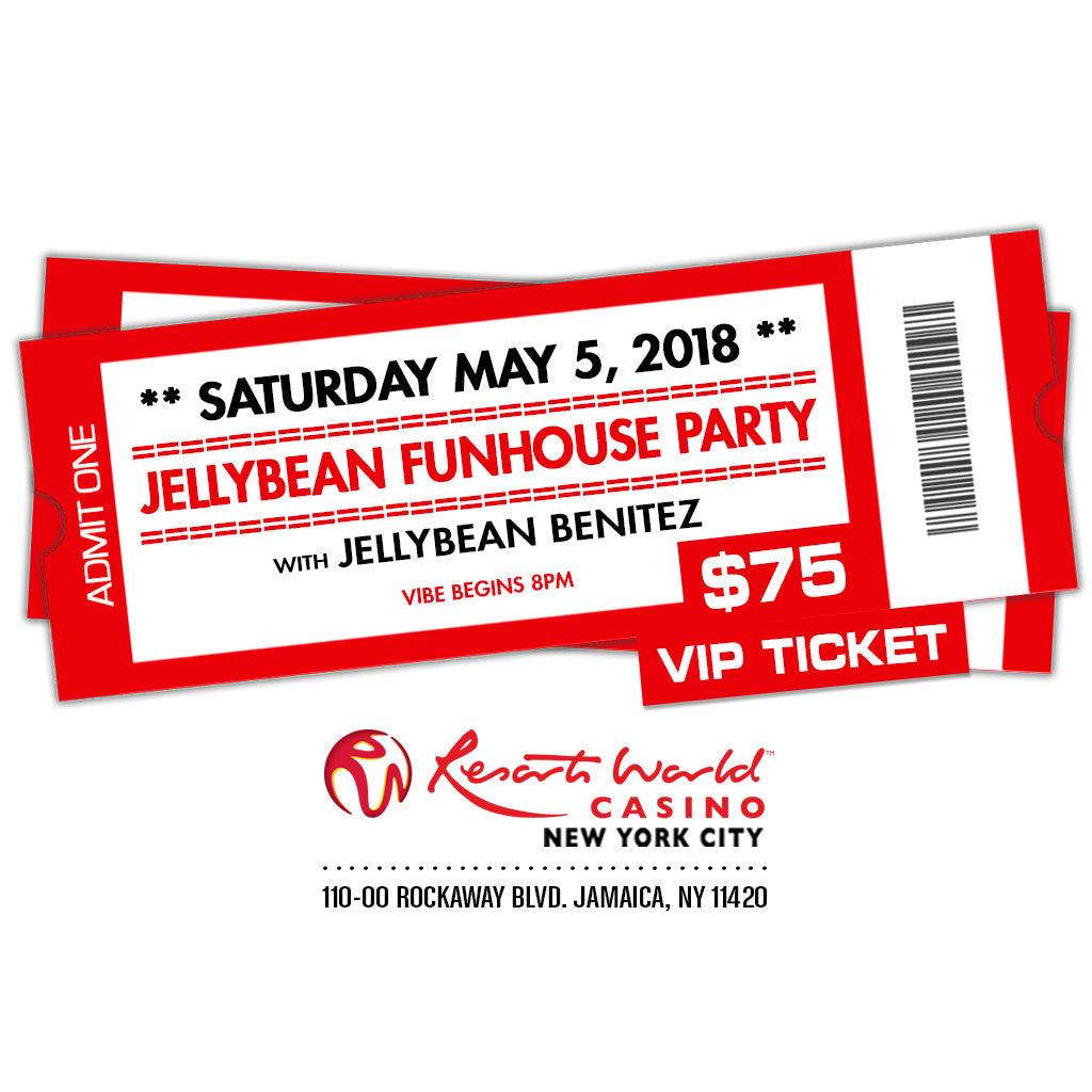 5/5 JELLYBEAN FUNHOUSE PARTY with Jellybean Benitez at Resorts World Casino NYC ~ Early Bird