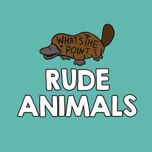 Rude Animals
