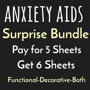 Surprise Bundle - 6 sheets - Buy 5 get 1 Free - Functional, Decorative or Both - Anxiety Aids