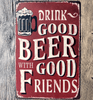 Image of BUY DRINK GOOD BEER WITH GOOD FRIENDS Metal Sign 33% OFF+ FREE SHIPPING! Online-Metal Crafts-My Favorite Online Store