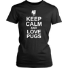 Image of Keep Calm and Love Pugs - Shirt - FREE SHIPPING