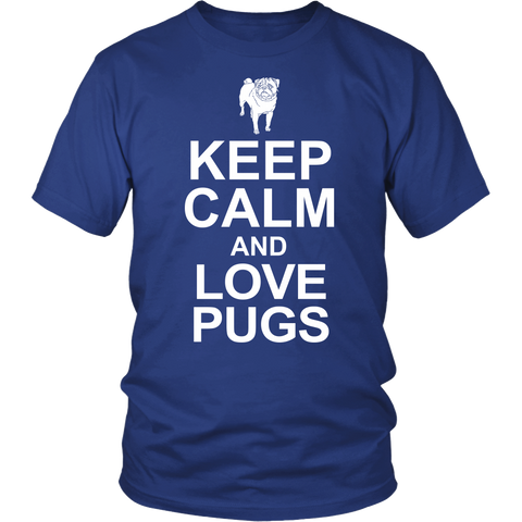 Keep Calm and Love Pugs - Shirt