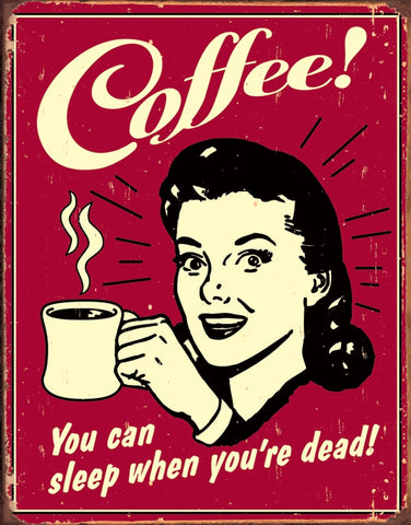 Coffee - Sleep When Dead Tin Sign