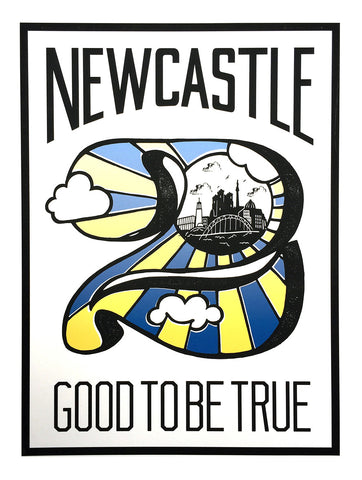 Newcastle - 2 Good to be True