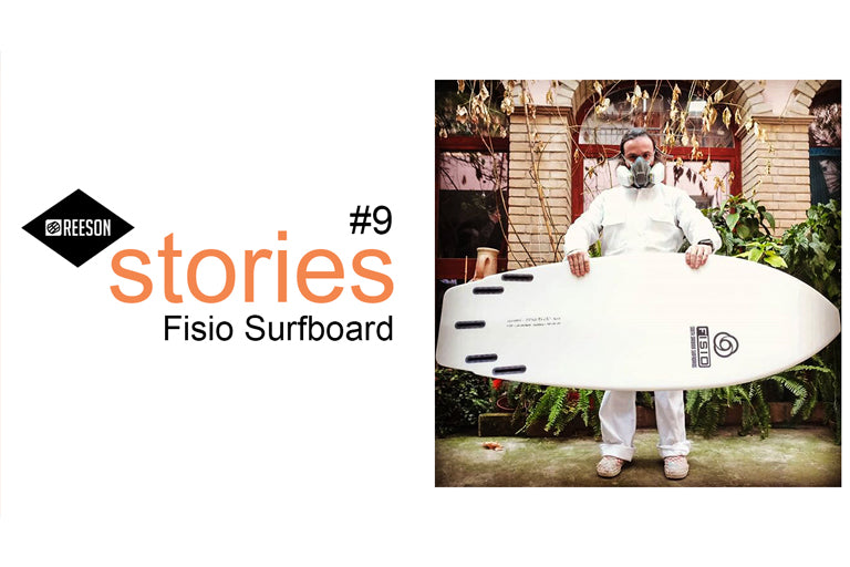 FISIO SURFBOARD - REESON STORIES #9