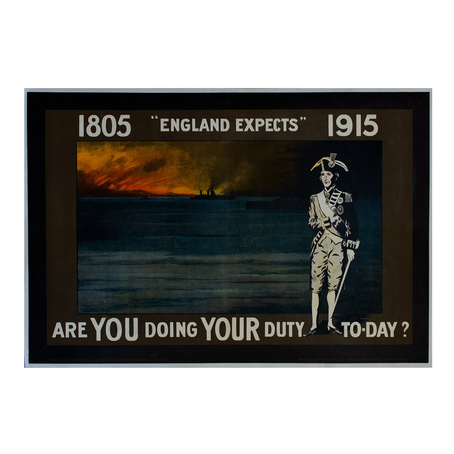 1805 England Expects 1915. Are YOU doing YOUR duty to-day?
