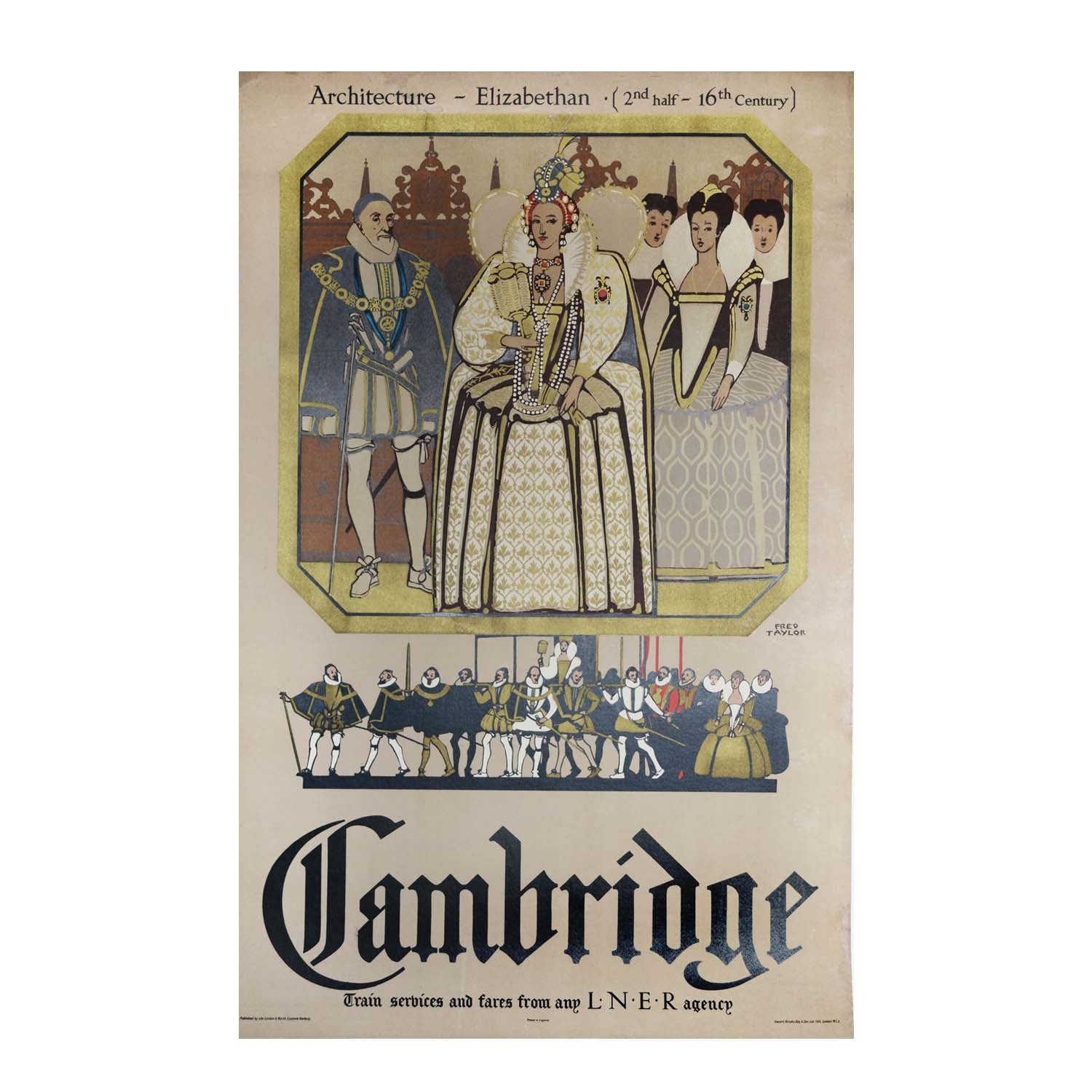 Original LNER poster Cambridge. Fred Taylor. Queen Elizabeth I.
