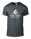 When In Doubt Pedal It Out Cotton Cycling T Shirt - THREADS UP CLOTHING - T Shirts & Hoodies