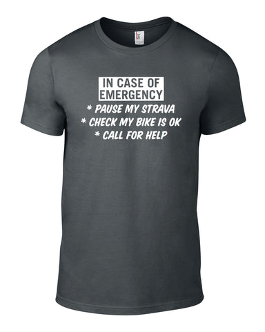 In Case Of Emergency Pause My Strava Cotton Cycling T Shirt
