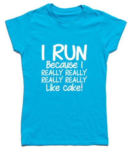 I Run Because - Cake Fitted Cotton Funny T Shirt - WHAMHEAD CLOTHING - T Shirts & Hoodies