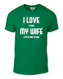 I Love My Wife Cotton Cycling T Shirt - THREADS UP CLOTHING - T Shirts & Hoodies