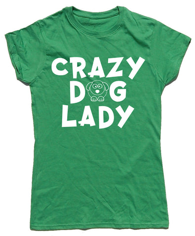 Crazy Dog Lady Fitted Cotton Dog T Shirt - THREADS UP CLOTHING - T Shirts & Hoodies