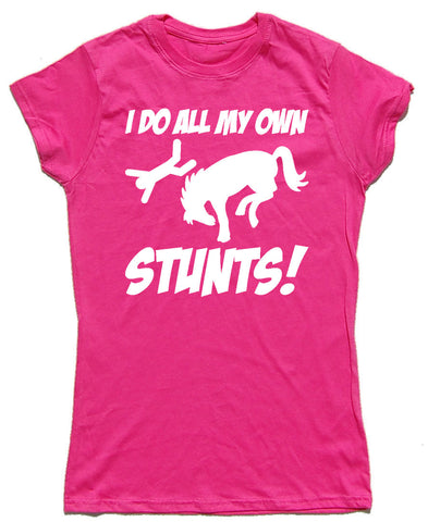 I Do All My Own Stunts Fitted Cotton Horse Riders T Shirt - WHAMHEAD CLOTHING - T Shirts & Hoodies