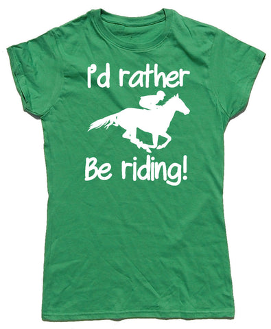 I'd Rather Be Riding Fitted Cotton Horse Riders T Shirt - WHAMHEAD CLOTHING - T Shirts & Hoodies