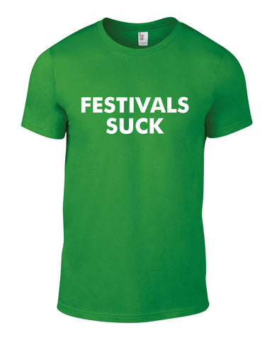 Festivals Suck Cotton Funny T Shirt - THREADS UP CLOTHING - T Shirts & Hoodies