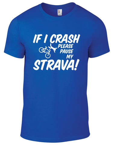 If I Crash Please Pause My Strava Cotton Cycling T Shirt