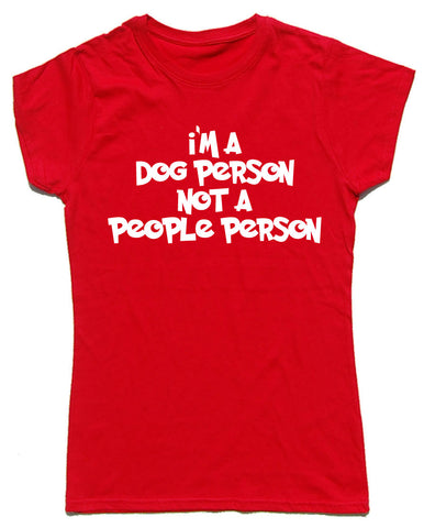 I'm A Dog Person, Not A People Person Fitted Cotton Dog T Shirt - WHAMHEAD CLOTHING - T Shirts & Hoodies