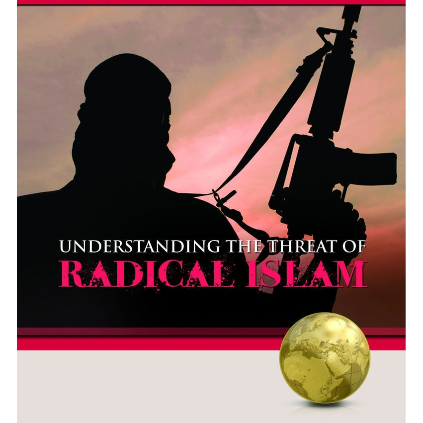 Understanding the Threat of Radical Islam