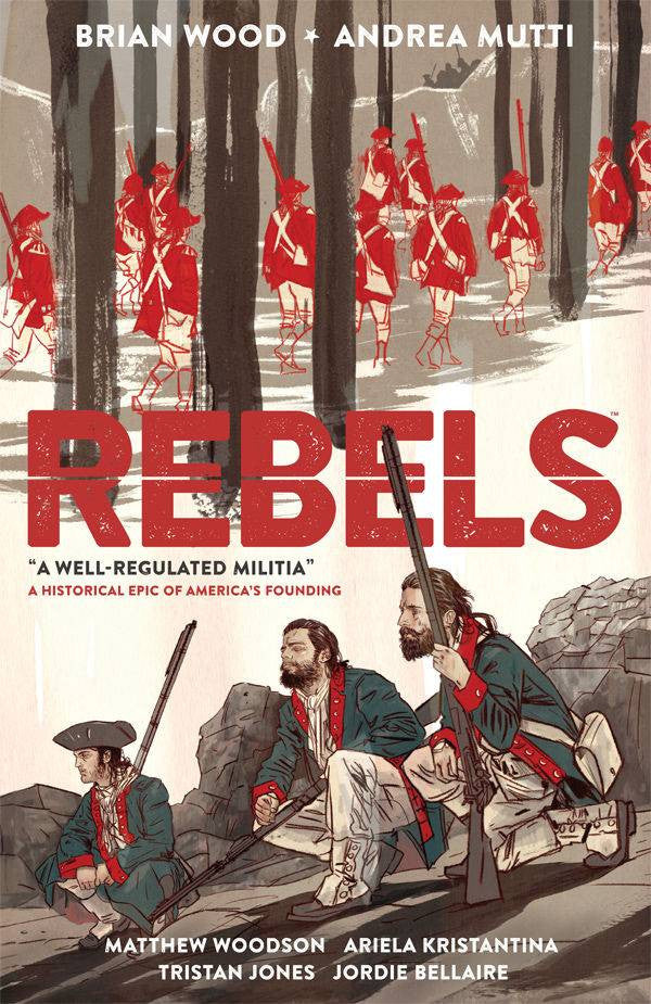 REBELS TP VOL 01 WELL REGULATED MILITIA