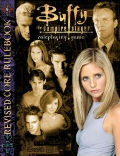 Buffy the Vampire Slayer Roleplaying Game Revised Core Rulebook