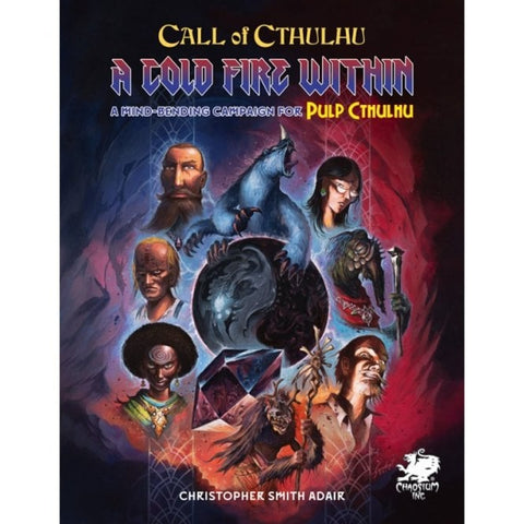 CALL OF CTHULHU 7TH EDITION: A COLD FIRE WITHIN