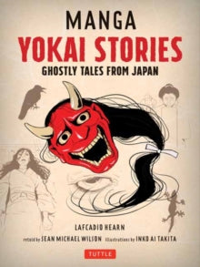 Manga Yokai Stories : Ghostly Tales from Japan (Seven Manga Ghost Stories)
