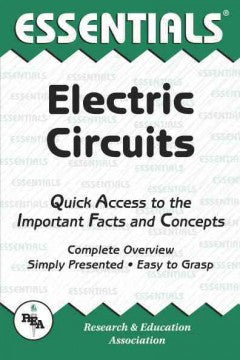 Electric Circuits: Quick Access to the Important Facts and Concepts