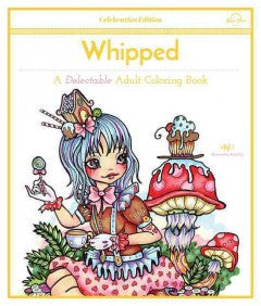 Whipped: A Delectable Adult Coloring Book, Celebration Edition