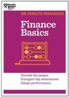 Finance Basics: Decode the Jargon Navigate Key Statements Gauge Performance