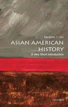 Asian American History: A Very Short Introduction