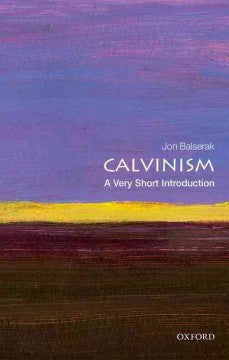 Calvinism: A Very Short Introduction