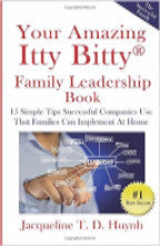 Your Amazing Itty Bitty® Family Leadership Book By Jacqueline T. D. Huynh