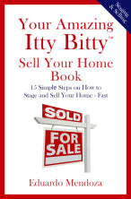 Your Amazing Itty Bitty® Sell Your Home Book by Eduardo Mendoza