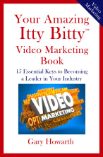 Your Amazing Itty Bitty® Video Marketing Book By Gary Howarth