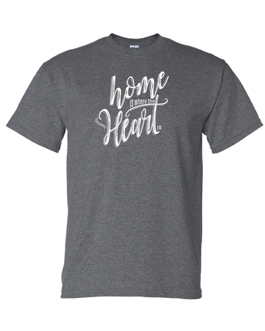 Home is Where the Heart Is Tshirts Dark Heather