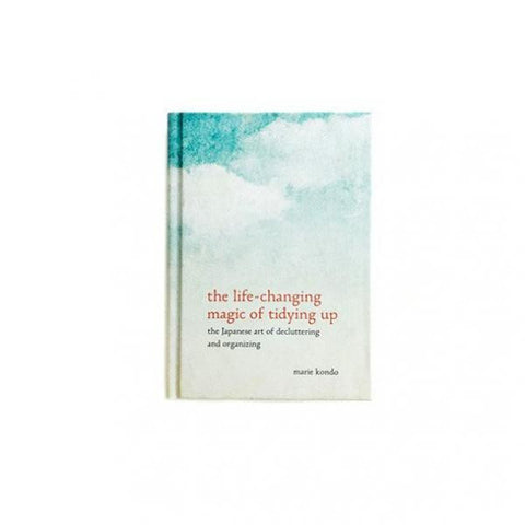 The Life-Changing Magic of Tidying Up: The Japanese Art of Decluttering and Organizing / Hardback