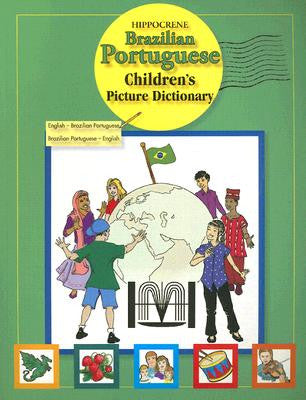 Hippocrene Brazilian Portuguese Children's Picture Dictionary (Portuguese-English)